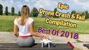 Epic Drone Crash Fail Compilation - Best Of 2018