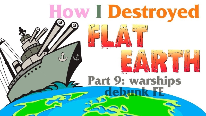 Warships debunk flat Earth – How I destroyed flat Earth idiocy – part 9