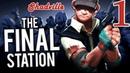 The Final Station Прохождение игры 1: Последний поезд...отправляется!