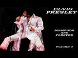 ELVIS PRESLEY - DIAMONDS ARE FOREVER VOL 3