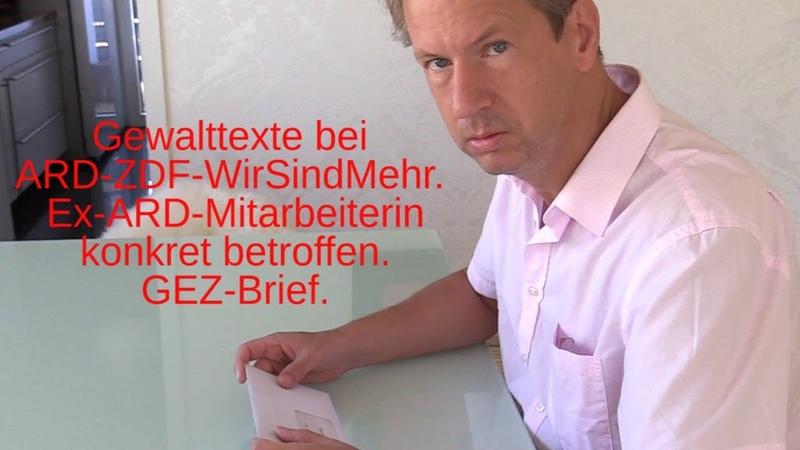 Gewalttexte ARD-ZDF-WirSindMehr. Ex-Mitarbeiterin konkret betroffen. GEZ-Brief nach Chemnitz.
