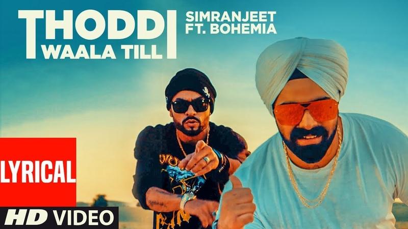 Thoddi Waala Till (Lyrical Song) | Simranjeet Singh, Bohemia, MixSingh | Latest Punjabi Songs