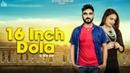 16 Inch Dola Full HD Aehaldeep Ft Gurlej Akhtar New Punjabi Songs 2018