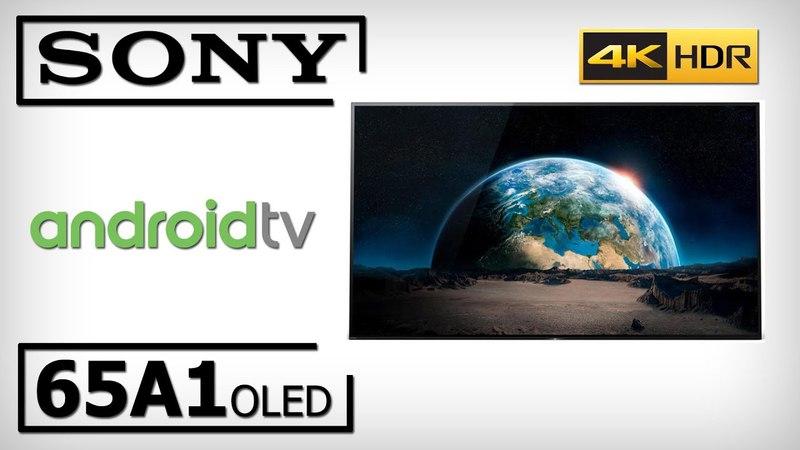 Анонс и мнение Обзор 4K OLED ТВ Sony 65A1 серия А1 OLED