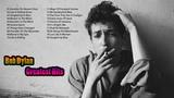 Top 20 Songs Bob Dylan - Bob Dylan Playlist