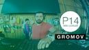 Gromov - P14 video podcast