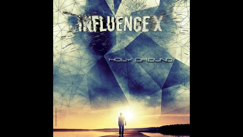 Influence X - Holy Ground