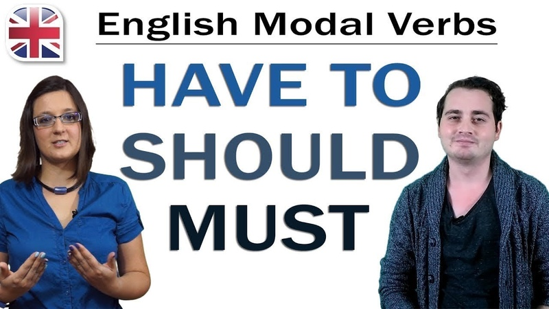Modal Verbs How to Use Must Have to and Should English Grammar Lesson