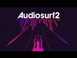 Audiosurf 2 (Noize MC - Вселенная Бесконечна). 99,8