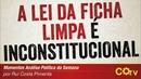 A Lei da Ficha Limpa é inconstitucional