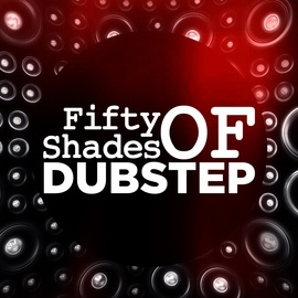 Dubstep Hitz альбом Fifty Shades of Dubstep