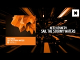Neev Kennedy - Sail The Stormy Waters FULL (Amsterdam Trance)