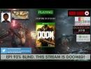This stream is DOOM'ed! DoomEternal prep! [92% Blind] Post Quakecon E32018 series hypey - EP1
