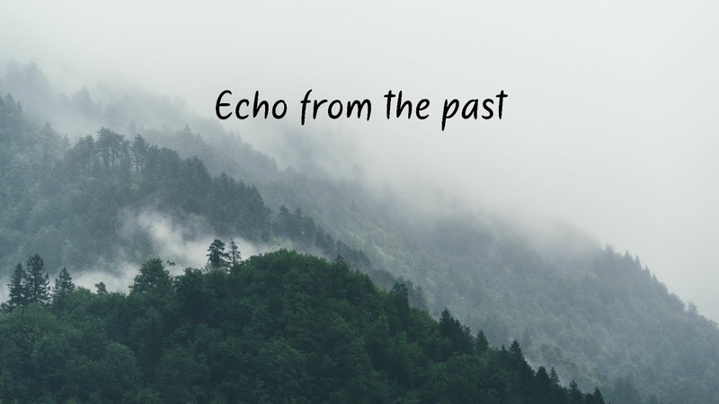 Echo from the past | A Chill Mix