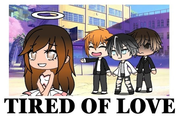 Tired of Love || Gachaverse Mini Movie