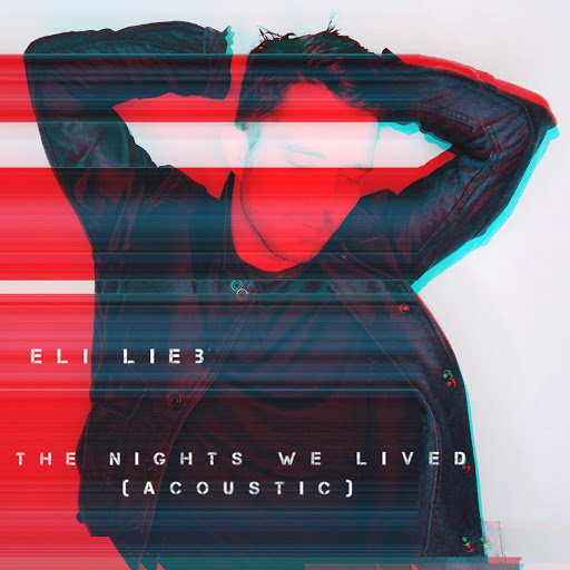 Eli Lieb альбом The Nights We Lived (Acoustic)