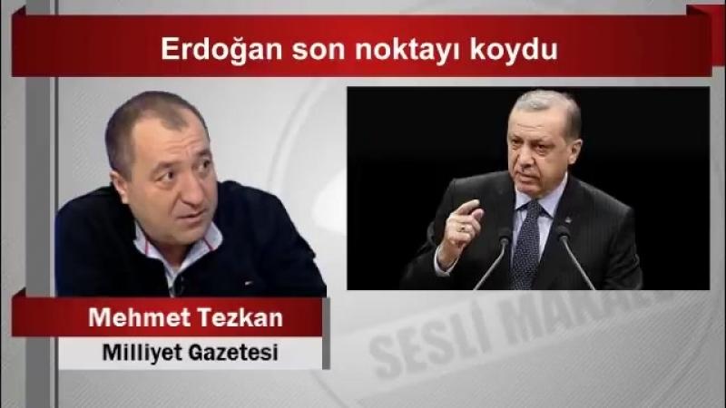 Mehmet Tezkan Erdoğan son noktayı koydu