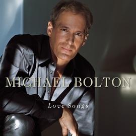 Michael Bolton альбом Love Songs