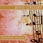 Bing Crosby альбом Timeless Voices: Bing Crosby