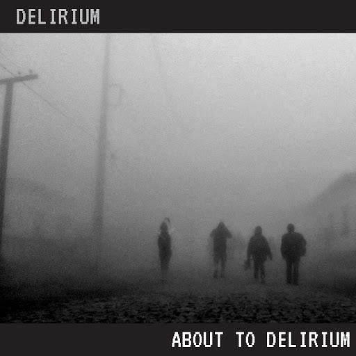 Delirium альбом About to Delirium