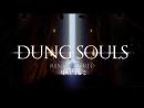 Dung Souls [PART 2]