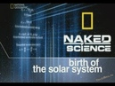 NG: С Точки Зрения Науки: Рождение Солнечной Системы (2005)