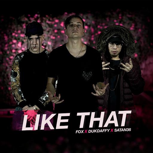 FoX альбом Like That (feat. Dukduffy, Satán 36)