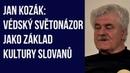Jan Kozák: Védský světonázor jako základ kultury Slovanů