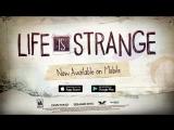 Life is Strange - Трейлер Android-версии