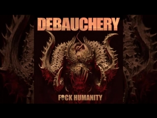 DEBAUCHERY F ck Humanity Full Album_MP4 270p_360p.mp4