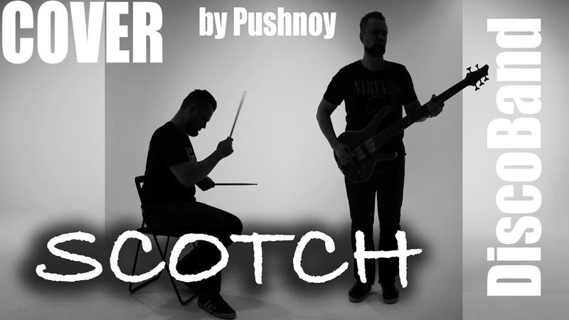 SCOTCH DiscoBand 💪😬 COVER 🎸 by Pushnoy!