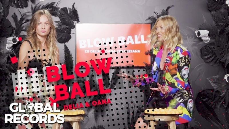 Delia x Oana Cosanzeana ⚡️ Blow Ball x GlobalREC