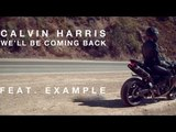 Calvin Harris feat. Example - We'll Be Coming Back (Reeve &amp Silverio Bootleg)