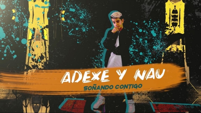 Adexe Nau Gutiérrez Soñando Contigo Lyric Video • Испания 2018