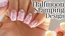 HALF-MOON LACE STAMPING NAILS Stamping Nail Art