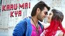 Karu Mai Kya - | Garam | RKD Music | Aadi, Adah Sharma