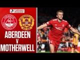 Aberdeen - Motherwell _ James Wilson First Goal For The Reds! _ Ladbrokes Prem