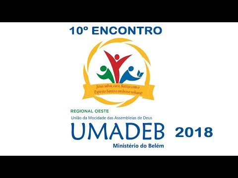 10º Encontro UMADEB Regional Oeste - AD Belém Itapevi - 21/04/2018