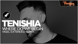 Tenishia - Where Do We Begin (Vigel Extended Remix) Electro Trance