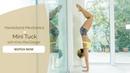 Handstand Mechanics Yoga Challenge -- Mini Tuck Class Sample