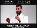 Rich Cat Club 20 апреля Arsen Melkonyan