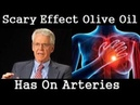 Scary Effect Olive Oil Has On Arteries- Dr Caldwell Esselstyn