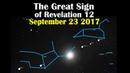 The Great Revelation 12 Sign of September 23, 2017