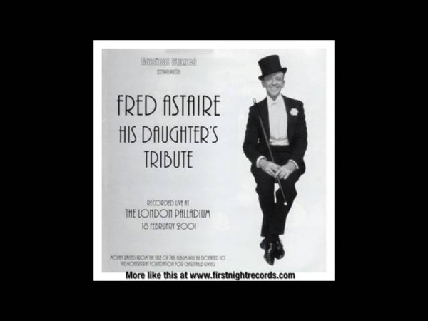 Let's Face the Music and Dance from Fred Astaire: His Daughter's Tribute