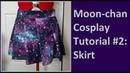 Moon Chan Cosplay Tutorial Part 2: Galaxy Skirt