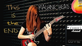 Machine Head - This is the end (before solo) Cover by Yulia Volkonskaya