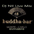 Dj NIL Live Mix In BUDDHA BAR ( Monte - Carlo ) 01.11.2018
