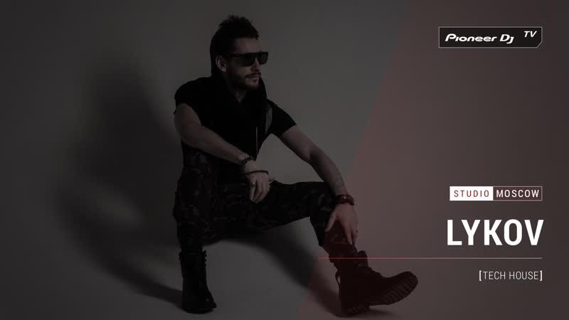LYKOV [ tech house ] @ Pioneer DJ TV   Moscow