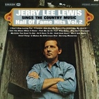 Jerry Lee Lewis альбом Sings The Country Music Hall Of Fame Hits Vol. 2