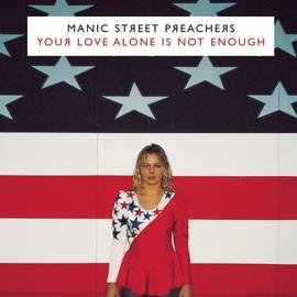 Manic Street Preachers альбом Your Love Alone